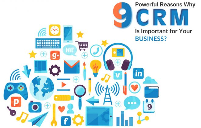 9-Powerful-Reasons-Why-CRM-is-Important-for-Your-Business