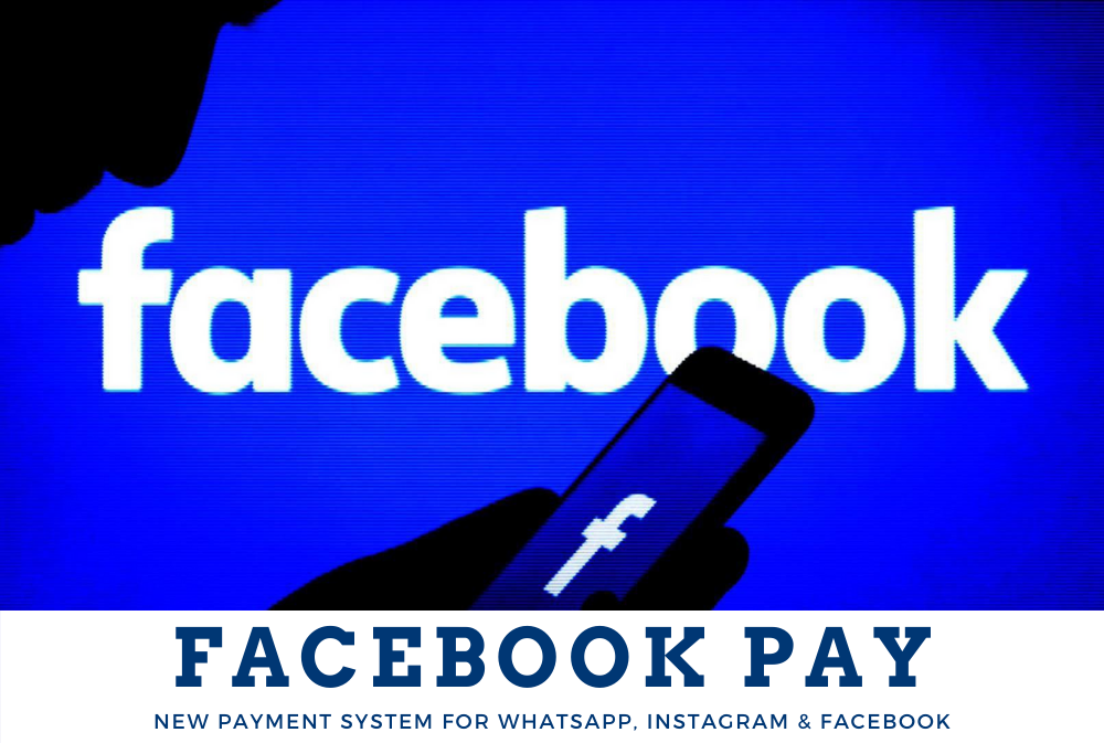 Facebook Pay - New Payment System for WhatsApp, Instagram & Facebook