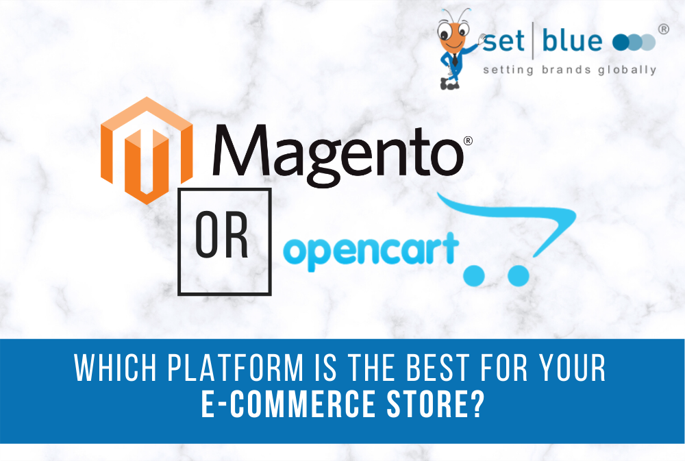 Which is the best eCommerce platform - Magento or OpenCart?