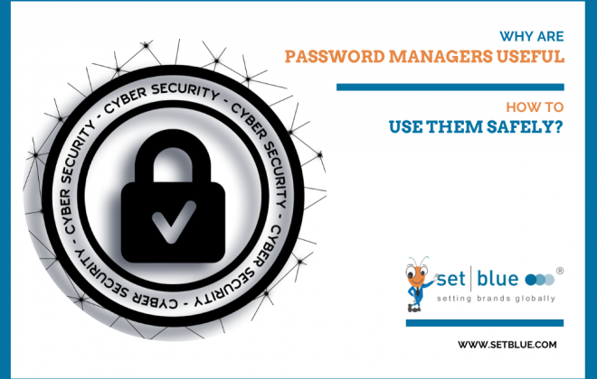 Why Are Password Managers Useful and How to Use Them Safely?