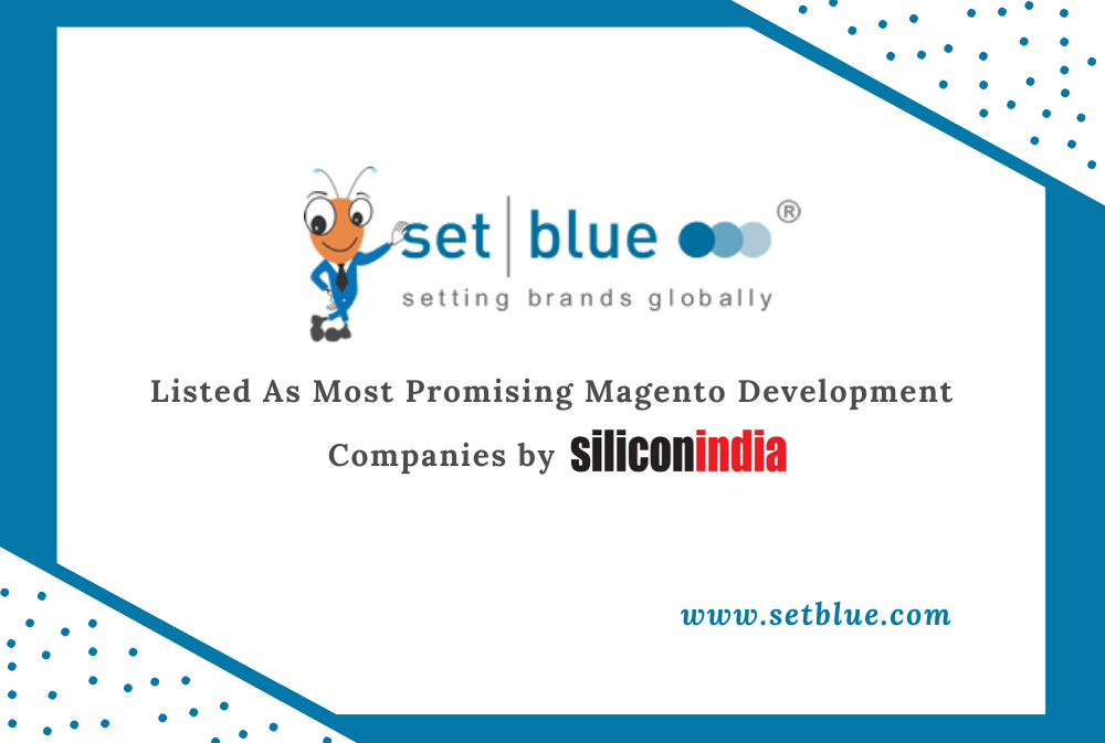 SetBlue Listed as Most Promising Magento Development Companies by Silicon India