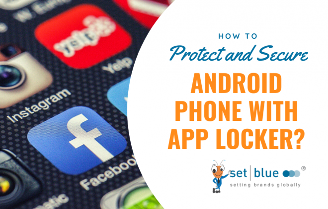 How to Protect and Secure Your Android Phone with App Locker?