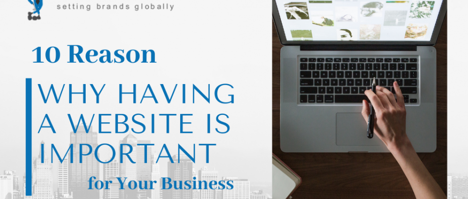 10 Reason Why Having a Website is Important for Your Business