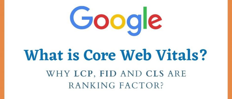 what-is-core-web-vitals-why-lcp-fid-and-cls-are-ranking-factor