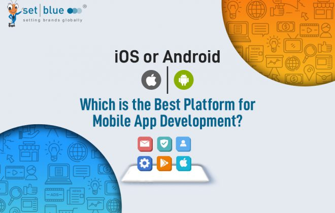 iOS or Android | Which is the Best Platform for Mobile App Development