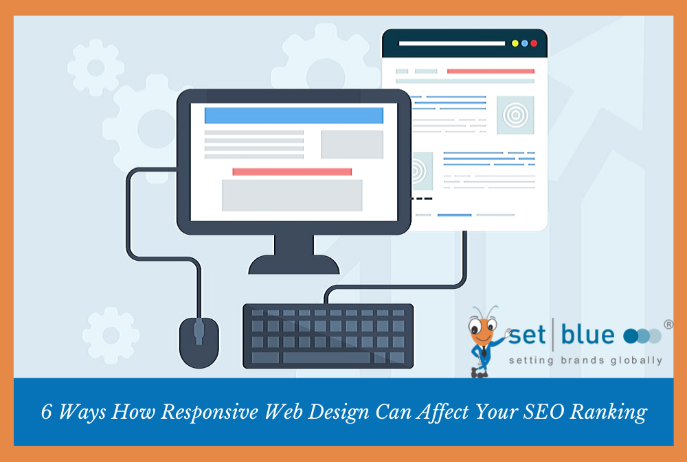 6 Ways How Responsive Web Design Can Affect Your SEO Ranking
