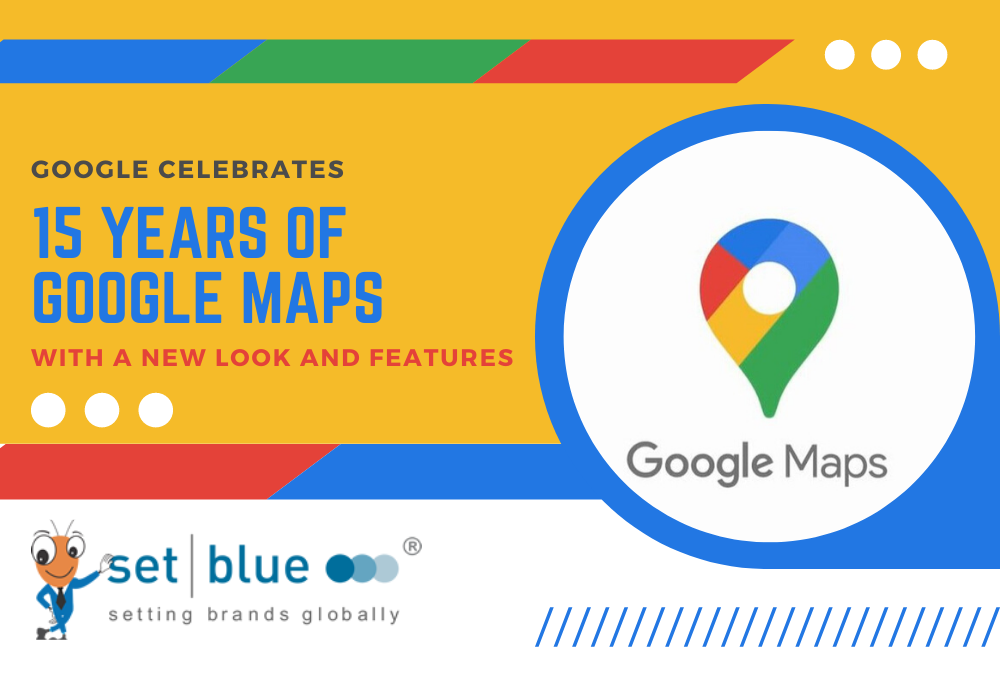 Google Celebrates 15 Years of Google Maps with a New Look and Features