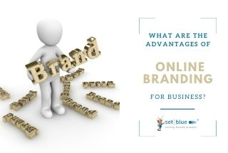 What Are the Advantages of Online Branding for Business?