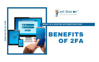 What Are the Benefits of 2-Factor Authentication for Business?